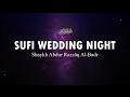 Sufi Wedding Night | Shaykh Abdur Razzāq Al-Badr حفظه الله