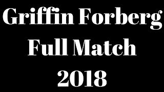 Griffin Forberg Full Match 2018