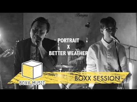 [ BOXX SESSION ] เจ็บจนไม่เข้าใจ - BETTER WEATHER Feat. PORTRAIT