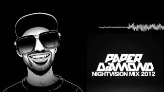 Paper diamond - Night vision mix 2012 [HQ]