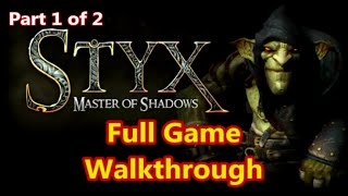 Styx Master of Shadows - Full Game Walkthrough and Longplay (1 of 2) | Shadow, Mercy, Thief