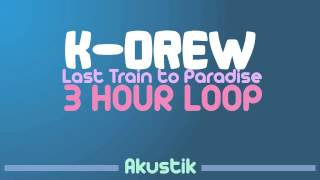 KDrew - Last Train to Paradise (3 Hours Loop)