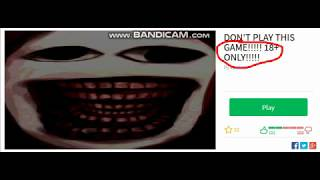 scary games roblox (18+)