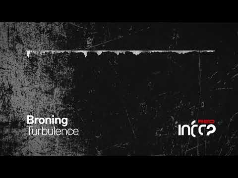 Broning - Turbulence [InfraRed] OUT NOW!