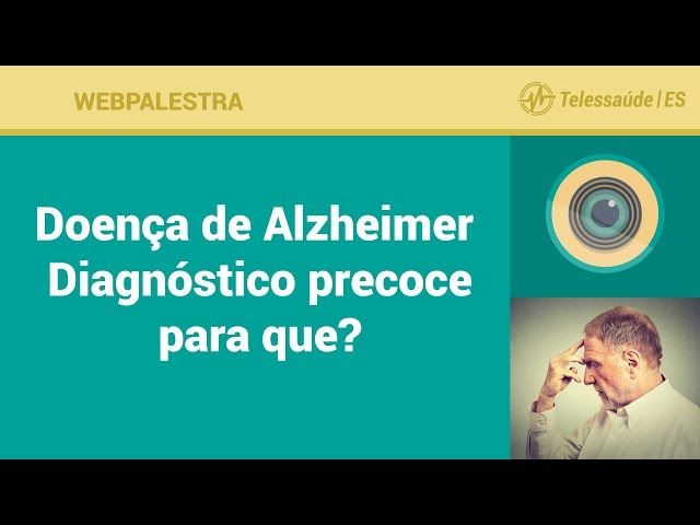 WebPalestra: Doença de Alzheimer - Diagnóstico precoce para que?