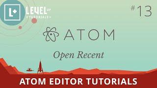 Atom Editor Tutorials #13 - Open Recent