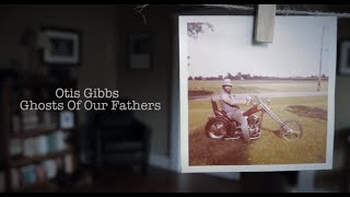 Otis Gibbs -Ghosts Of Our Fathers (Official Video)