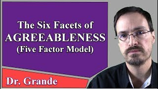 The Six Facets of Agreeableness (Five Factor Model of Personality Traits)
