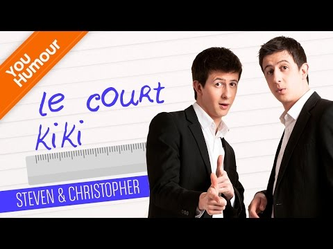 STEEVEN ET CHRISTOPHER - Le court kiki