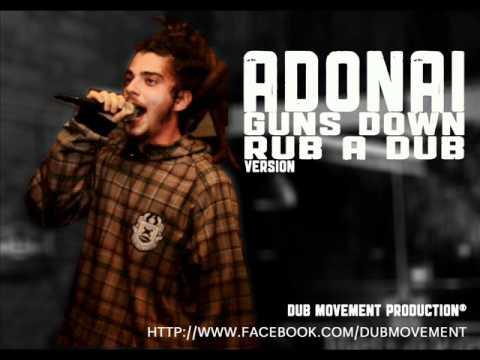 DUB MOVEMENT & ADONAI - GUNS DOWN (RUB A DUB VERSION)