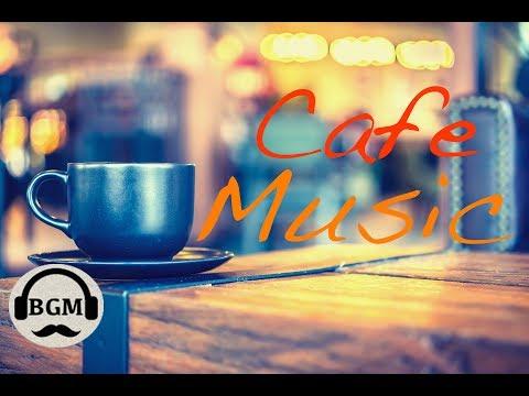 CAFE MUSIC - RELAXING JAZZ & BOSSA NOVA MUSIC - MUSIC FOR STUDY, WORK - BACKGROUND MUSIC