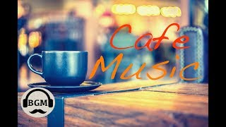 CAFE MUSIC - RELAXING JAZZ & BOSSA NOVA MUSIC - MUSIC FOR STUDY, WORK - BACKGROUND MUSIC
