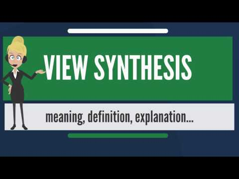 What is VIEW SYNTHESIS? What does VIE SYNTHESIS mean? VIEW SYNTHESIS meaning & explanation
