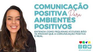 Comunicação Positiva   para um Ambiente Positivo