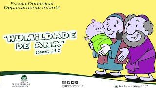 """""""Humildade de Ana"""" - Aula Escola Dominical Departamento Infantil"""