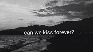 Kina - Can We Kiss Forever (slowed to perfection)