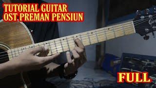 TUTORIAL gitar Lengkap Ost. PREMAN PENSIUN (jamal) Lengkap
