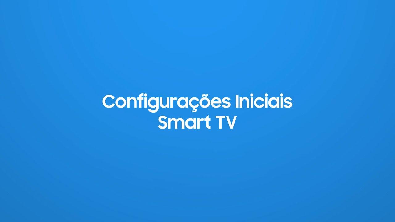 Samsung   Smart TV   Realizando as Configurações Iniciais