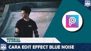 PicsArt Tutorial - Cara Edit Foto Seperti Reza Arap Oktovian[Blue Noise]