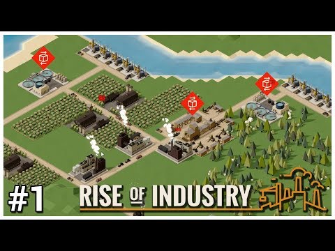 Rise of Industry [Early Access] - #1 - New Dawn - Let's Play / Gameplay / Construction