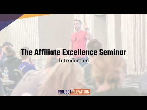 The Affiliate Excellence Seminar with Ben Bergeron - Full Intro