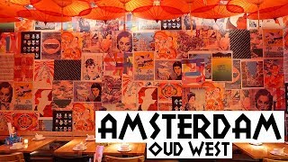 Best Things To Do In Amsterdam's Oud West