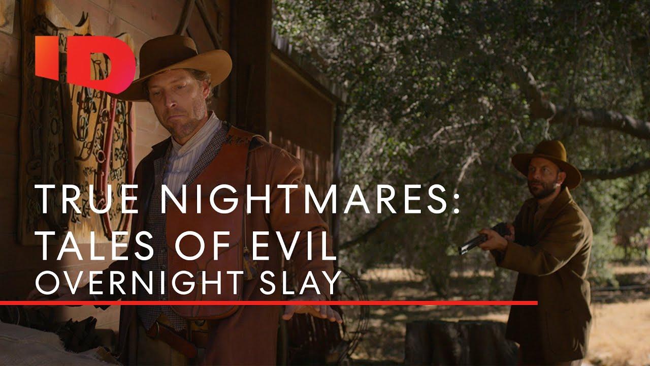 Overnight Slay | True Nightmares: Tales of Evil