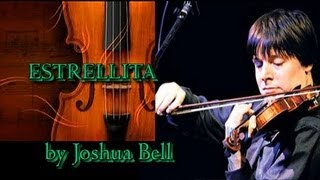 Estrellita (Little Star) - Joshua Bell, (con letra & English translation)