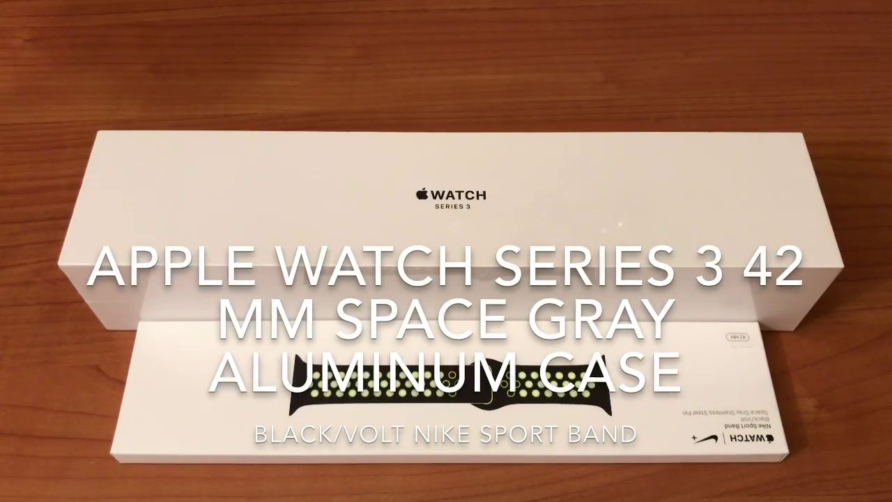 buy popular ab1f7 3b9fc APPLE WATCH SERIES 3 42 mm SPACE GRAY ALUMINUM CASE + BLACK VOLT NIKE SPORT  BAND - Unboxing