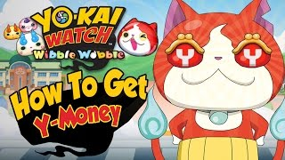 Yo-Kai Watch Wibble Wobble - EASY Y-Money Tips & Tricks!  [iOS Android Gameplay]