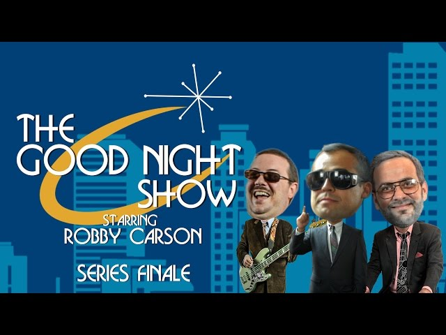 The Good Night Show Starring Robby Carson - Late Night Funny Talk Show