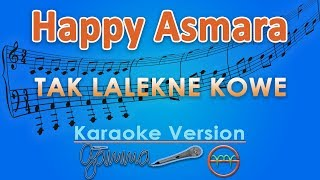 Download Happy Asmara - Tak Lalekne Kowe (Karaoke) | GMusic