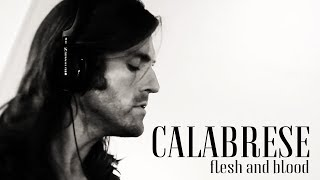 "CALABRESE - ""Flesh and Blood"" [OFFICIAL VIDEO]"
