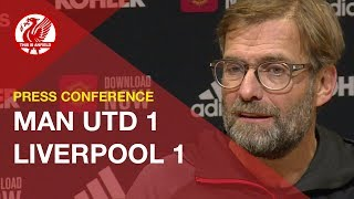 Man United 1-1 Liverpool   Jurgen Klopp Press Conference