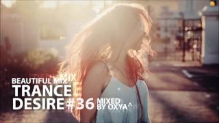 trance desire 36 best of vocal melodic balearic trance mixed by oxya^