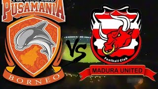 Download Video Full Highlight Pusamania Borneo Fc Vs Madura United 25/2/2017 MP3 3GP MP4