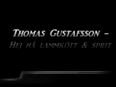 Thomas Gustafsson - Hej hå lammkött och sprit