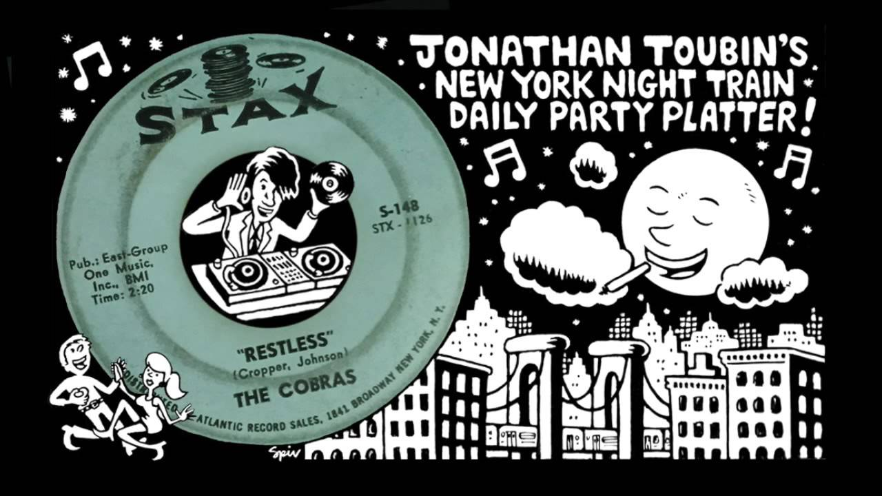 "The Cobras ""Restless"" (Stax, 1964): NY Night Train Party Platter #1"