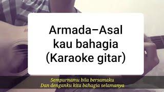Asal Kau Bahagia - Armada ( Karaoke live acoustic gitar )