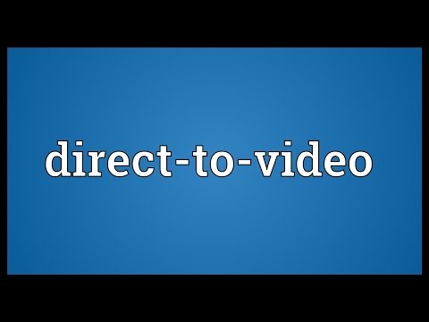 Direct-to-video Meaning