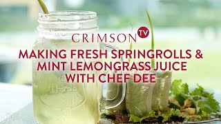 Crimson TV Episode 2: Making Fresh Spring Rolls and Mint Lemongrass