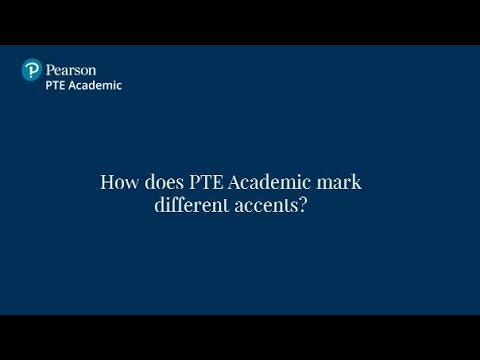 How does PTE Academic mark different accents? | PTE Academic