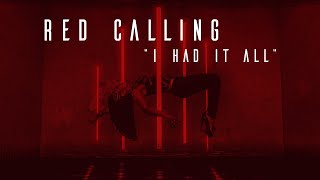 Red Calling - I Had it All [OFFICIAL VIDEO]
