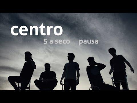 5 a seco - pausa - centro [OFICIAL]
