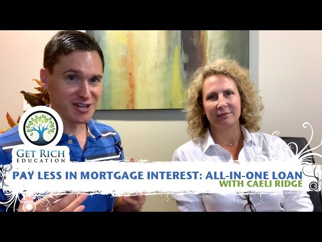 Pay Less In Mortgage Interest: All-In-One Loan - with Caeli Ridge