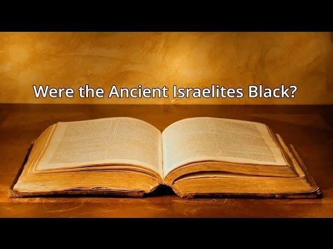 Were the Ancient Israelites Black?