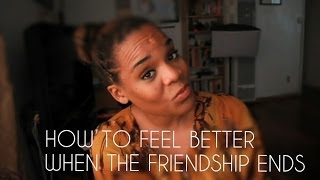 HOW TO Feel Better When the Friendship Ends Thumbnail