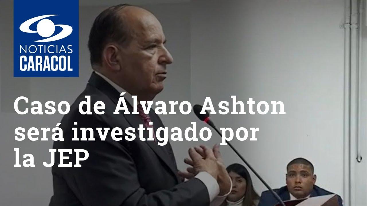 Por qué caso de Álvaro Ashton será investigado por la Jurisdicción Especial para la Paz