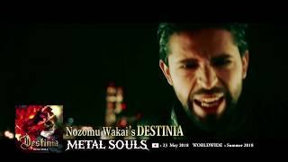 Nozomu Wakai's DESTINIA - MV『METAL SOULS』60sec.