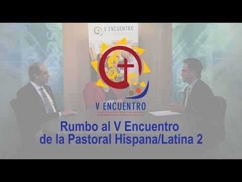 Rumbo al V Encuentro de la Pastoral Hispana/Latina 2